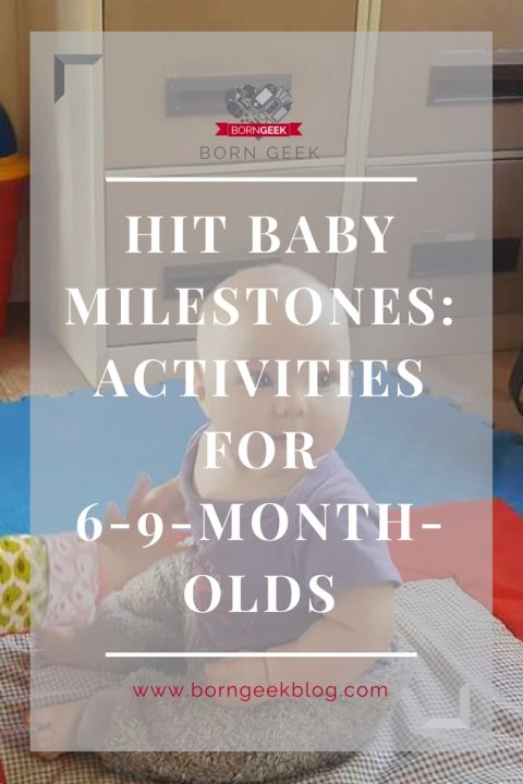 Hit baby milestones: Activities for 6-9-month-olds