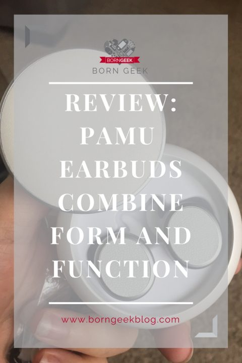 Review: PaMu earbuds combine form and function