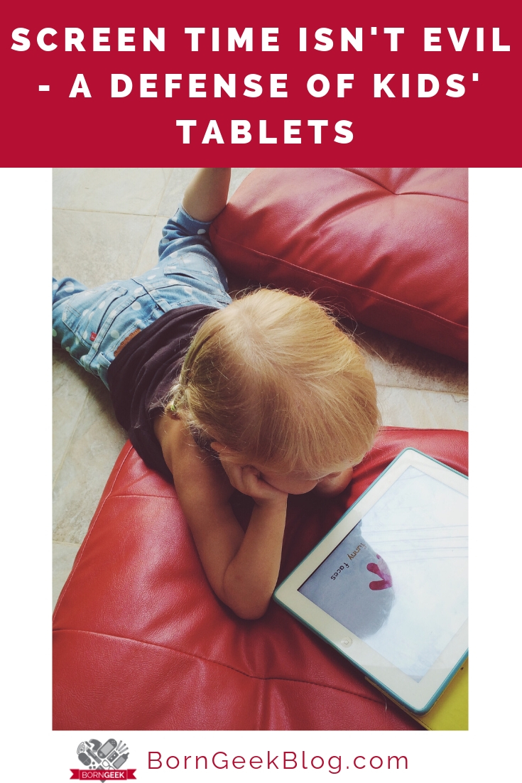 Screen Time Isn't Evil - A Defense of Kids' Tablets