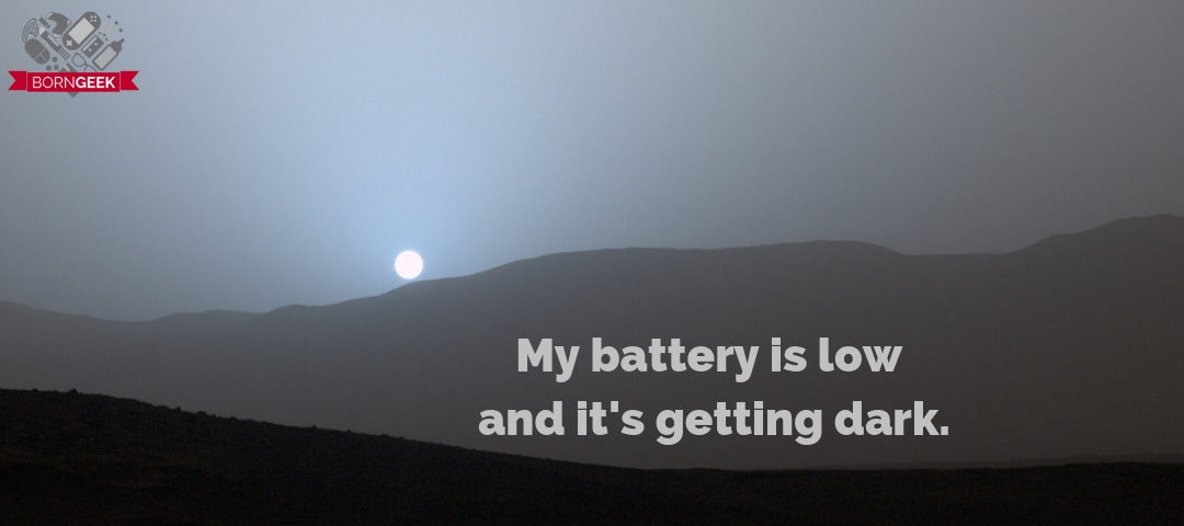 My battery is low and it's getting dark.