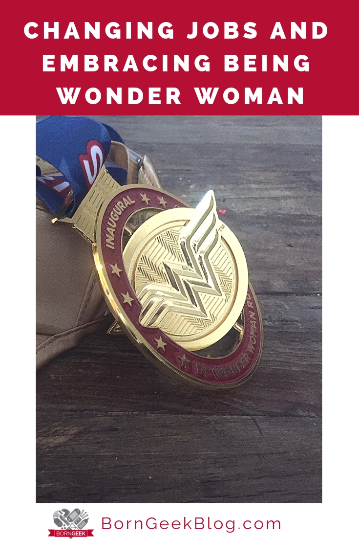 Changing Jobs and Embracing Being Wonder Woman